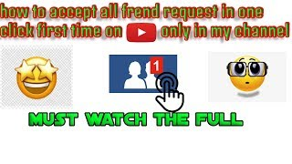 How To Accept All Freind Request In One Click || First Time In Youtube