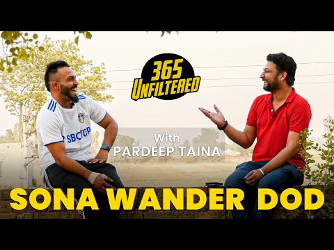 Sona Wander Dod (Kabaddi Player) | 365 Unfiltered With Pardeep Taina | Kabaddi365 | Unfiltered