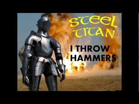 Steel Titan - I Throw Hammers