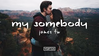 James TW   My Somebody (Lyrics)