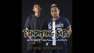 PENDATANG BARU - EVER SLKR X TIAN STORM ( VIDEO LIRIK )