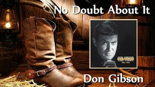 Don Gibson - No Doubt About It