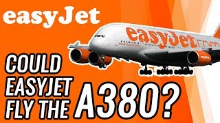 Could EasyJet Fly The Airbus A380?