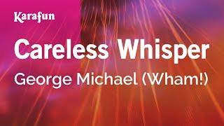 Careless Whisper - George Michael (Wham!) | Karaoke Version | KaraFun