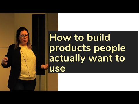 How to build products people actually want to use