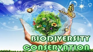 CH05-BIODIVERSITY & CONSERVATION-PART05-CONSERVATION OF BIODIVERSITY01