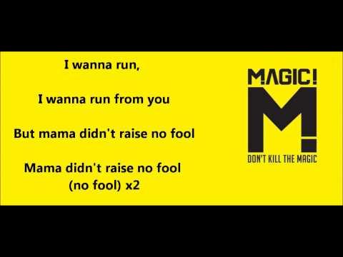 MAGIC! - Mama didn't raise no fool - lyrics