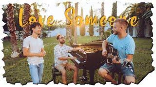 Love Someone (Lukas Graham)  A Cover By Daniel Aubeck Feat. Michele Grandinetti & Costantino Carrara