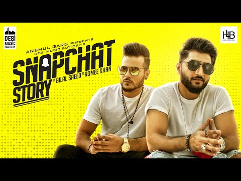 Download Snapchat Story - Bilal Saeed ft. Romee Khan HD Mp4 3GP Video and MP3