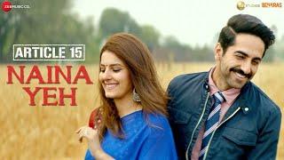 Saaware Se Baaware Se Do Naina Yeh Full Video Song : Article 15 | Yasser Desai | Ayushmann K, Isha |