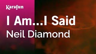 Karaoke I Am...I Said   Neil Diamond *