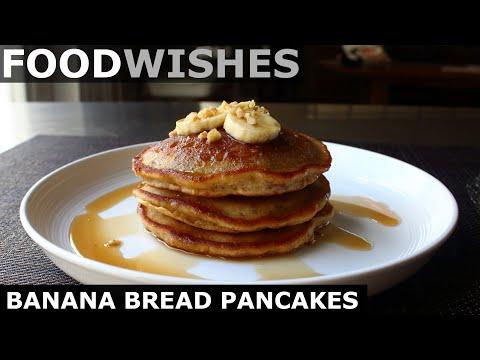 Banana Bread Pancakes – Food Wishes