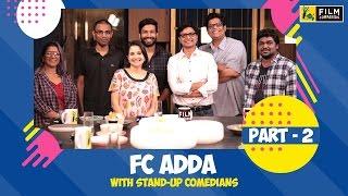 Stand-Up Comedians Adda (Part 2) | Film Companion