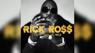 Rick Ross Feat. Wale   Act A Fool