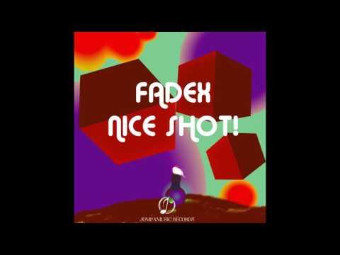 FadeX - Nice Shot!