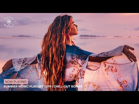 Summer Music Playlist 2019 | Chill-Out Songs