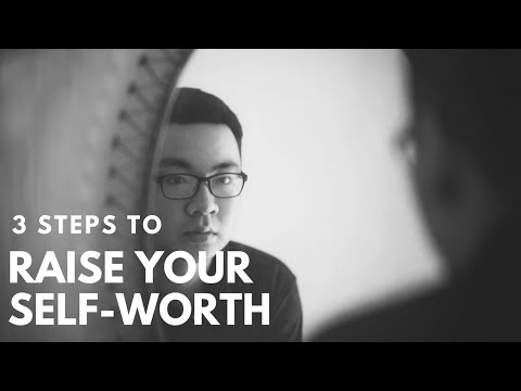 3 Steps to Raise Your Self-Worth