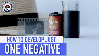 35mm FILM PHOTOGRAPHY  - HOW TO DEVELOP JUST ONE NEGATIVE