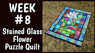 Week 8 - Stained Glass Flower Puzzle Quilt - Final Video - Borders And Couching