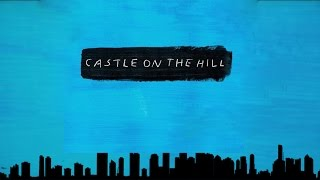 Ed Sheeran - Castle on the Hill [En Español/Traducción]