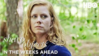 In the Weeks Ahead Trailer | Sharp Objects