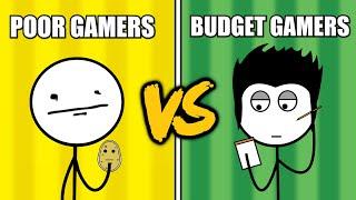 Poor Gamers VS Budget Gamers