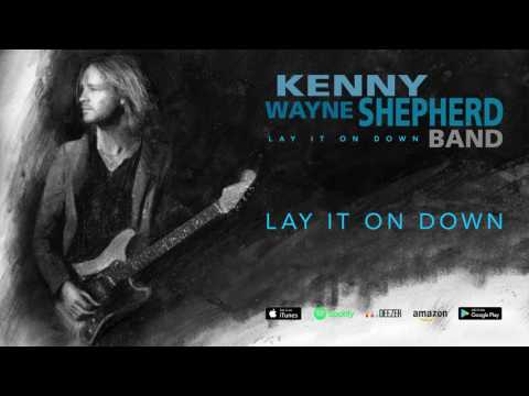 Kenny Wayne Shepherd - Lay It On Down (Lay It On Down) 2017