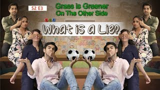 SIT | Grass Is Greener On The Other Side | S2 E3 | WHAT IS A LIE? | Chhavi Mittal | Karan V Grover