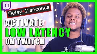 How to activate LOW LATENCY on Twitch