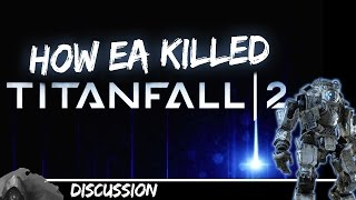 How EA Killed Titanfall 2