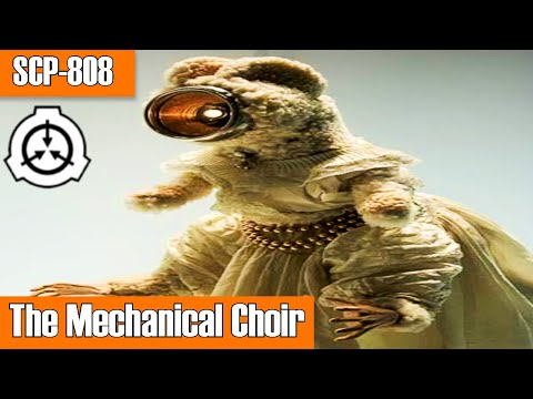 SCP-808 The Mechanical Choir | Object class: euclid | Church of the Broken God (CotBG) scp