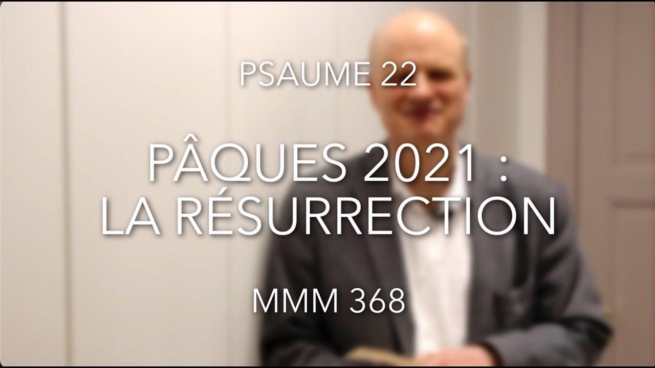 Pâques 2021 – La Résurrection (Ps 22)