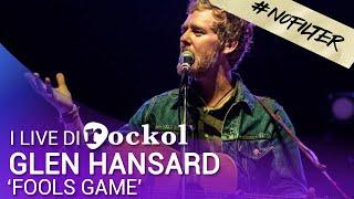 """Glen Hansard   """"Fools Game"""" (#NoFilter)"""