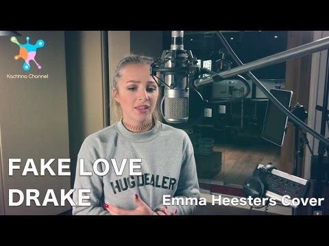 FAKE LOVE - DRAKE LYRICS | EMMA HEESTERS COVER