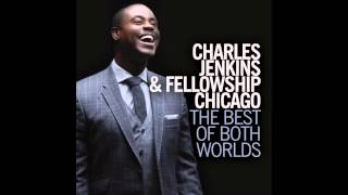 Charles Jenkins & Fellowship Chicago - Awesome