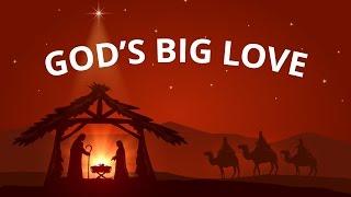 God's Big Love (Light of the World) - Kids Christmas Song