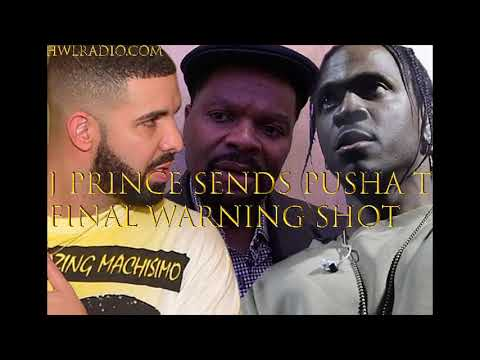 J PRINCE SENDS PUSHA T FINAL WARNING SHOT FOR MESSING WITH DRAKE !!!