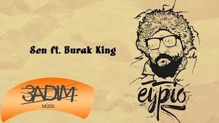 Eypio Feat. Burak King   #Sen (Official Audio)