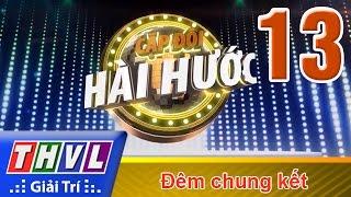 THVL | Cặp đôi hài hước - Tập 13: Đêm chung kết