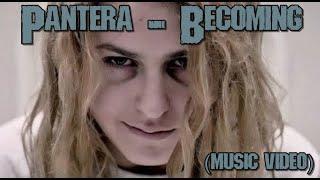 Pantera - Becoming (MUSIC VIDEO)