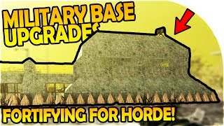 FORTIFYING the MILITARY BASE! - MILITARY BASE UPGRADES! - 7 Days to Die Alpha 16 Gameplay Part 19