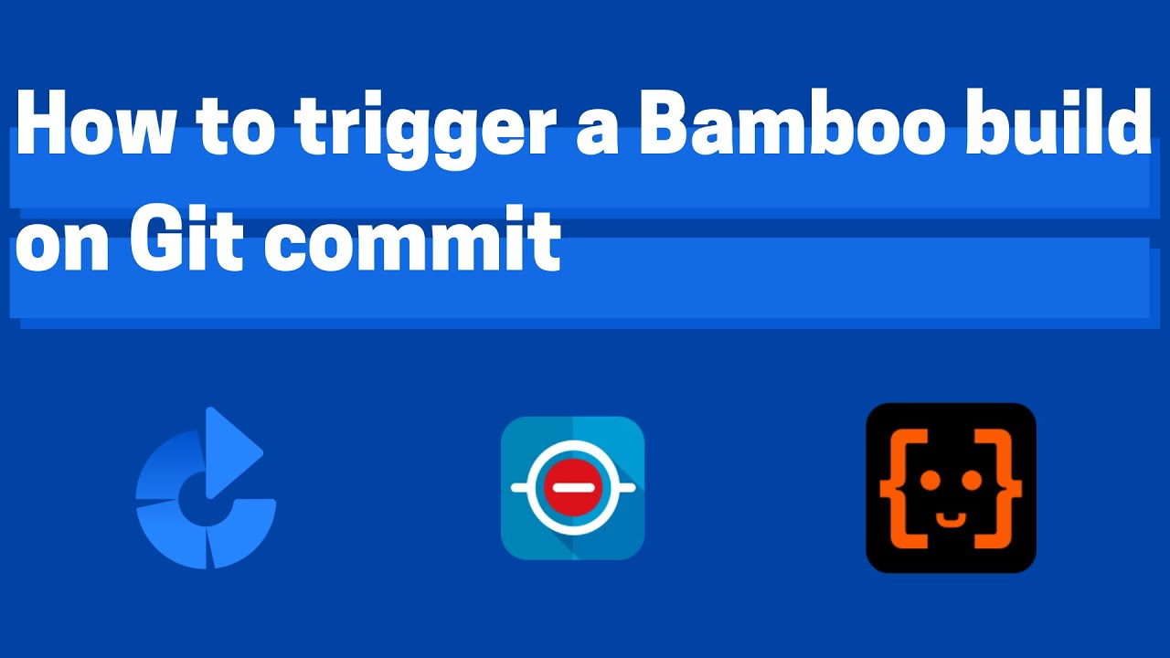 How to trigger a Bamboo build on Git commit