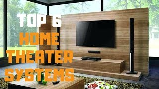 Best Home Theater System in 2019 - Top 6 Home Theater Systems Review