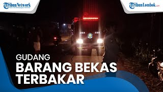 Gudang Barang Bekas di Montong Gamang Lombok Tengah Terbakar, Kerugian Mencapai Rp30 juta