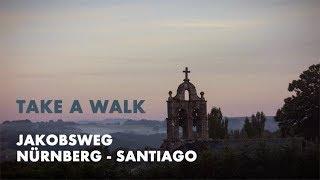 """New Video: """"Take a walk"""" auf dem Jakobsweg von Nürnberg nach Santiago!"""