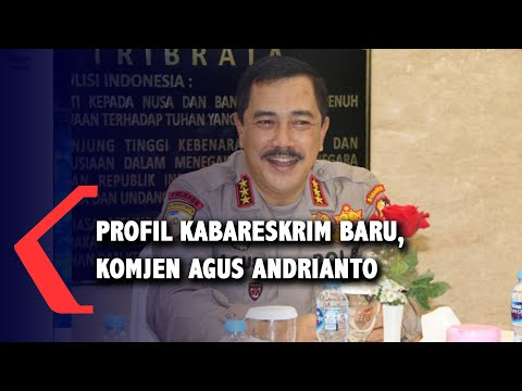 Profil Komjen Pol Agus Andrianto, Kabareskrim Pengganti Listyo Sigit Prabowo