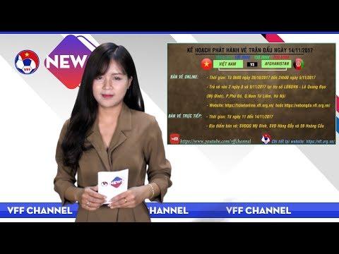 VFF NEWS SỐ 46 | VFF triển khai kế hoạch bán vé ONLINE trận đấu của ĐTVN