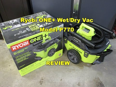 Ryobi ONE+ 6 Gallon Cordless Wet/Dry Vacuum P770 Review ALL NEW