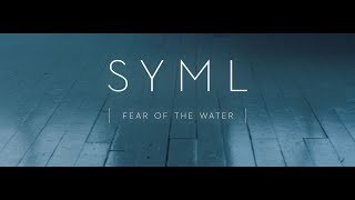 SYML   Fear Of The Water [Official Music Video]