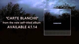"""Fairweather """"Carte Blanche"""""""